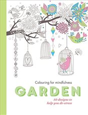 Garden: 50 designs to help you de-stress (Colouring for Mindfulness) - Hamlyn,