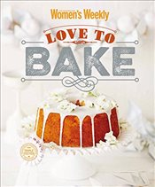 Love To Bake (The Australian Womens Weekly) -