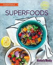 Superfoods (The Australian Womens Weekly: New Essentials) -