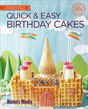 Quick & Easy Birthday Cakes (The Australian Womens Weekly: New Essentials) - Wome, Australian