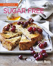Sugar Free (The Australian Womens Weekly: New Essentials) - Australian, The