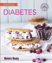 Diabetes: Healthy, low GI meals and treats (The Australian Womens Weekly: New Essentials) - Wome, Australian