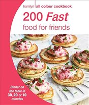 200 Fast Food for Friends: Hamlyn All Colour Cookbook -