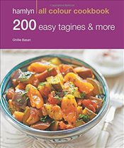 200 Easy Tagines and More: Hamlyn All Colour Cookbook - Basan, Ghillie