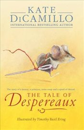 Tale of Despereaux : Being the Story of a Mouse, a Princess, Some Soup and a Spool of Thread - Dicamillo, Kate