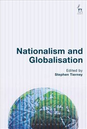 Nationalism and Globalisation - Tierney, Stephen