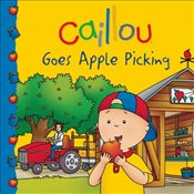 Caillou Goes Apple Picking  - Patenaude, Danielle