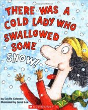 There Was a Cold Lady Who Swallowed Some Snow!  - Colandro, Lucille