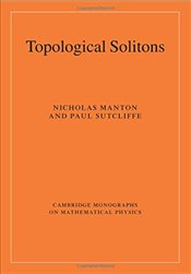 Topological Solitons (Cambridge Monographs on Mathematical Physics) - Manton, Nicholas