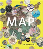 Map : Exploring The World - Phaidon Editors