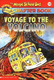 Magic School Bus Science Chapter Book #15 : Voyage to the Volcano - Stamper, Judith