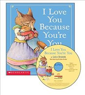 I Love You Because Youre You : Audio : with Paperback Book - Baker, Liza