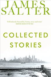 Collected Stories - Salter, James