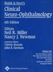 Clinical Neuro-Ophthalmology 6e 3 Vol.Set (Walsh & Hoyts Clinical Neuro-Ophthalmology) - Miller, Neil R.