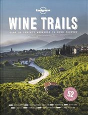 Wine Trails : 52 Perfect Weekends in Wine Country -LP- -