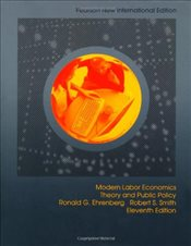 Modern Labor Economics: Theory and Public Policy - Ehrenberg, Ronald G.