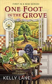 One Foot in the Grove (An Olive Grove Mystery) - Lane, Kelly