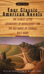 4 Classic American Novels: The Scarlet Letter/Adventures of Huckleberry Finn/The Red Badge of Courag - Hawthorne, Nathaniel