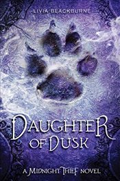 Daughter of Dusk (Midnight Thief) - Blackburne, Livia