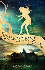 Serafina and the Black Cloak - Beatty, Robert