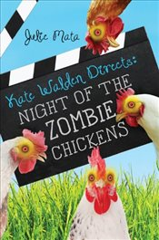 Kate Walden Directs: Night of the Zombie Chickens - Mata, Julie
