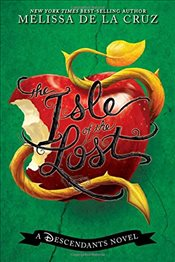 Isle of the Lost: A Descendants Novel - De la Cruz, Melissa