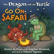 DRAGON AND THE TURTLE GO ON SAFARI - DONITA, PAUL