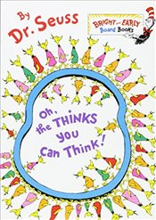 Oh, the Thinks You Can Think! (Bright & Early Board Books) - Dr. Seuss