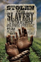 Stolen Into Slavery: The True Story of Solomon Northup, Free Black Man - Fradin, Judith Bloom