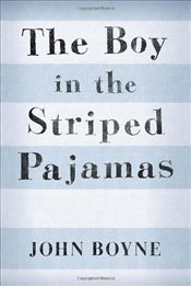 Boy in the Striped Pajamas - Boyne, John