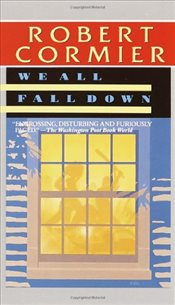 We All Fall Down - Cormier, Robert