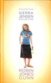 Sierra Jensen Collection : Volume 2 : Close Your Eyes, Without a Doubt, with This Ring - Gunn, Robin Jones