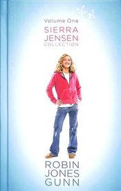 Sierra Jensen Collection : Volume 1 : Only You, Sierra, in Your Dreams, Dont You Wish - Gunn, Robin Jones