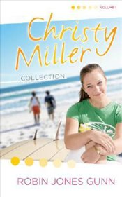 Christy Miller Collection : Volume 1 : Summer Promise, a Whisper, and a Wish Yours Forever - Gunn, Robin Jones