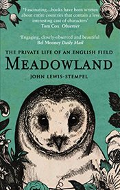 Meadowland : Private life of an English field - Lewis-Stempel, John