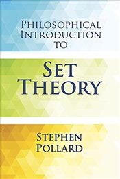 Philosophical Introduction to Set Theory  - Pollard, Stephen