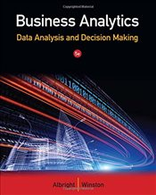 Business Analytics 5E : Data Analysis and Decision Making - Albright, Christian S.