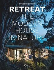 Retreat : The Modern House in Nature - Broadhurst, Ron