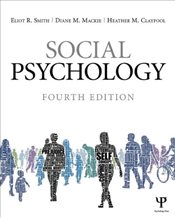 Social Psychology 4e - Smith, Eliot R.