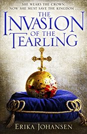 Invasion of the Tearling : Queen of the Tearling 2 - Johansen, Erika