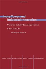 Ivory Tower and Industrial Innovation: University-Industry Technology Transfer Before and After the  - Mowery, David C.