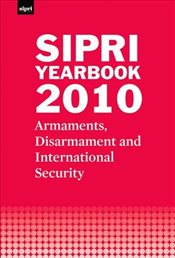 SIPRI Yearbook 2010: Armaments, Disarmament and International Security (SIPRI Yearbook Series) - Stockholm International Peace Research Institute
