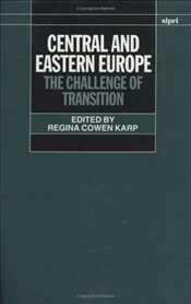 Central and Eastern Europe: The Challenge of Transition (SIPRI Monographs) -
