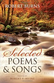 Selected Poems and Songs - Burns, Robert