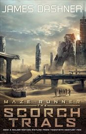 Scorch Trials : Maze Runner Series Book 2 : Movie Tie-in Edition - Dashner, James