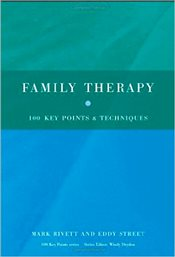 Family Therapy : 100 Key Points and Techniques - Rivett, Mark