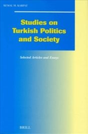 Studies on Turkish Politics and Society: Selected Articles and Essays (Social, Economic and Politica - Karpat, Kemal H.
