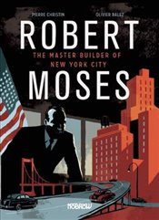 Robert Moses : The Master Builder of New York City - Pierre, Christin
