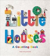 Little Houses : A Counting Book - Musselwhite, Helen