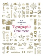 Little Book of Typographic Ornament - Jury, David